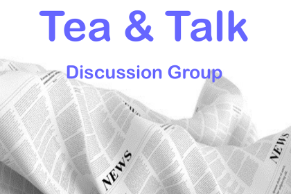 Tea & Talk Discussion Group