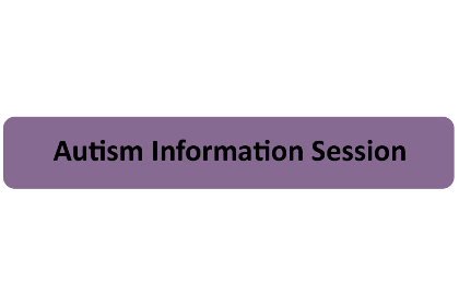 Autism Information Session